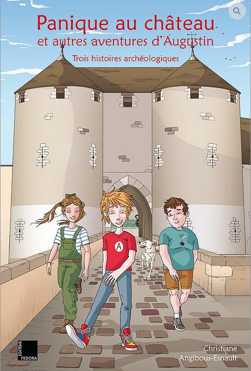 <b>Panique au château et autres aventures d'Augustin</b> - Christiane Angibous-Esnault