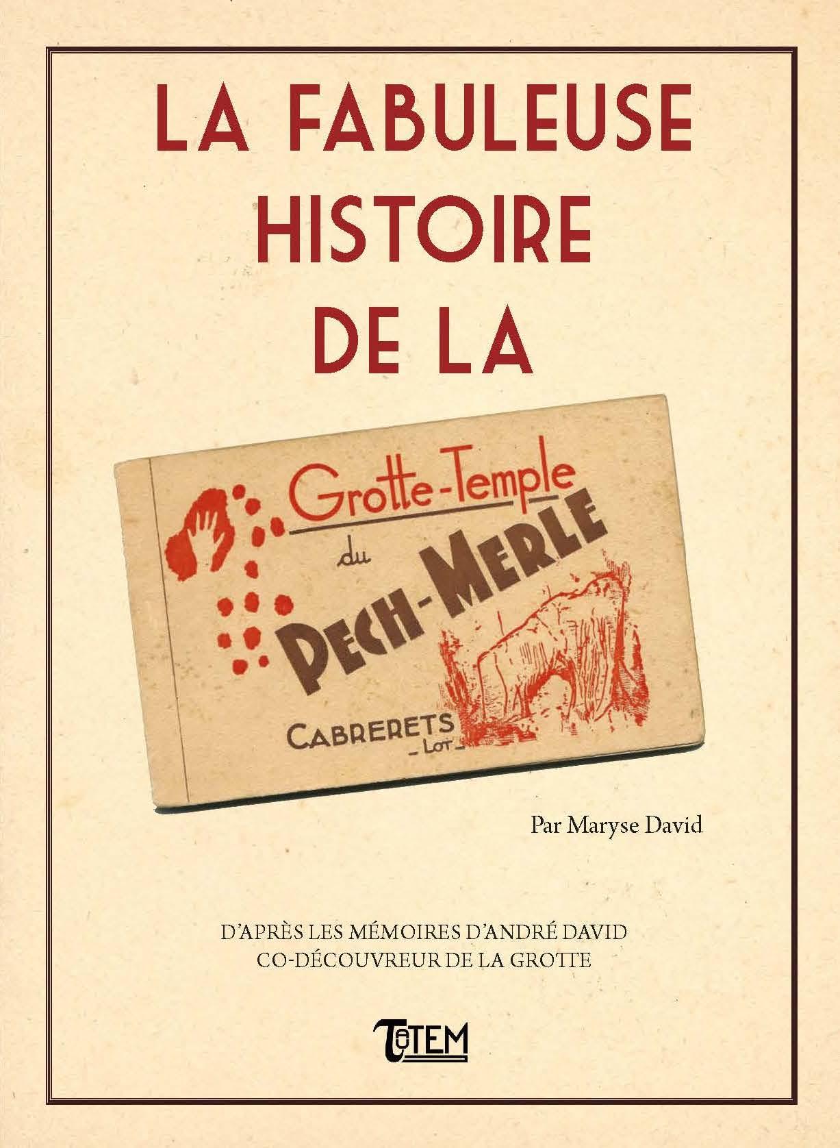 <b>La Fabuleuse histoire de la grotte du Pech-Merle</b> - Maryse et André David