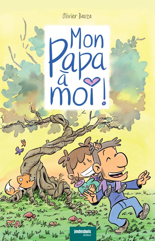 <b>Mon Papa à moi !</b> - Olivier Bauza
