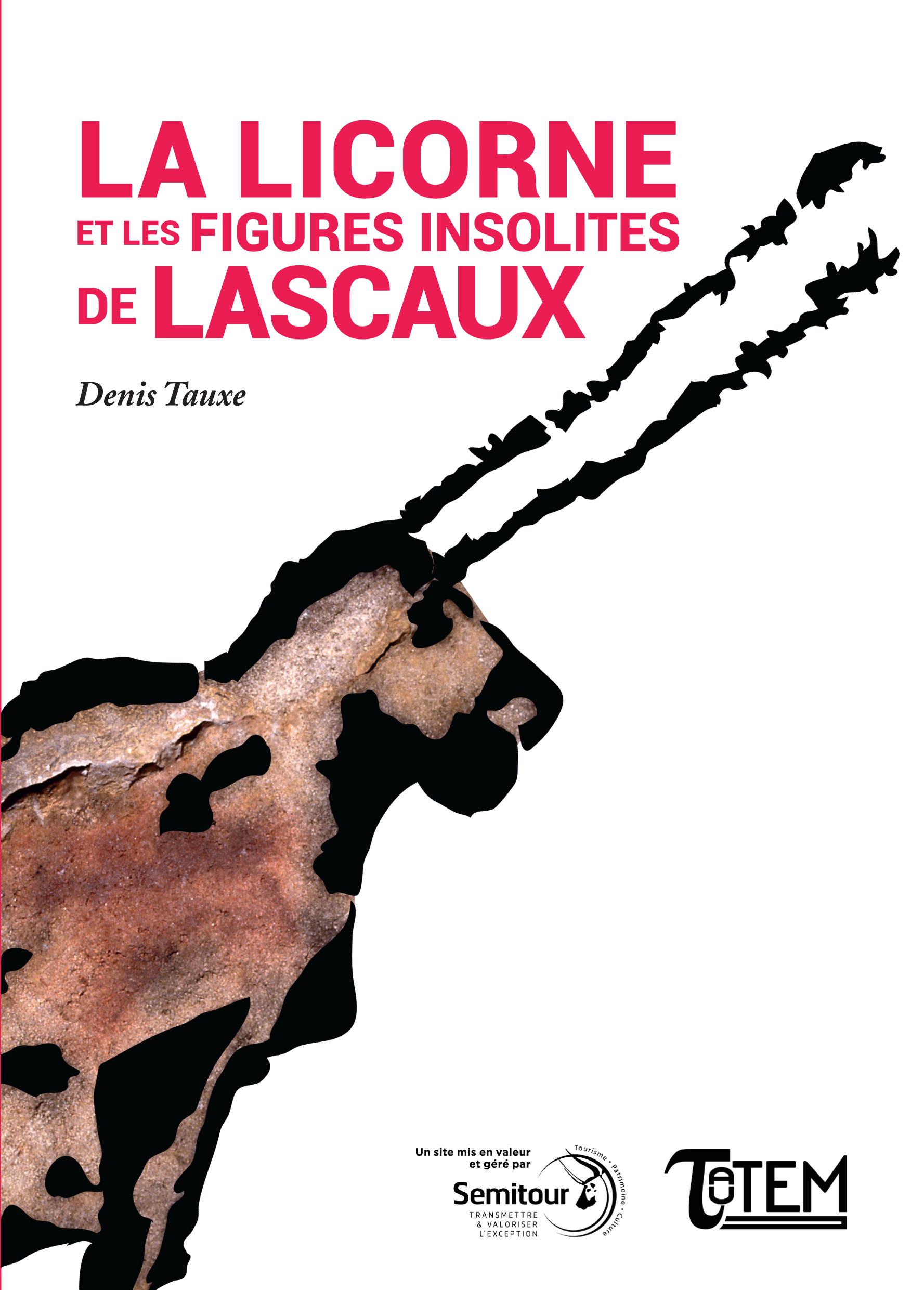 <b>La Licorne et les figures insolites de Lascaux</b>
